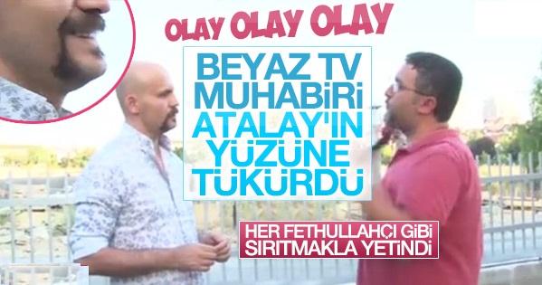 Beyaz TV Muhabiri Atalay Demirci'nin Yüzüne Tükürdü!
