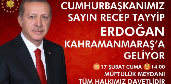 Cumhurbaşkanı 17 Şubatta Kahramanmaraş'ta.
