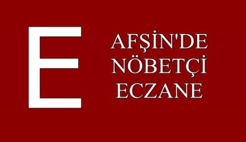 AFŞİN'DE NÖBETÇİ ECZANE 28 KASIM!